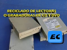 Reciclar una lectora o grabadora CD/DVD  vieja o rota. Que se puede saca...