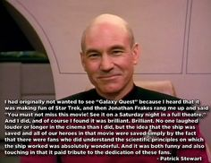 Sir Patrick Stewart, everyone. A Star Trek legend talking about Galaxy Quest! Starship Enterprise, Nerd Love, Geek Out, Star Trek, Galaxy Quest Quotes, Live Long, Patrick Stewart, Stargate, Geek Chic