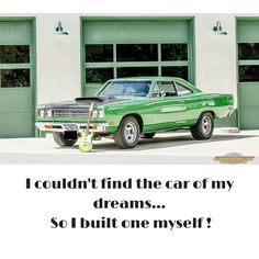 Motivation Monday: If you can't find your dream ride, make one! Build the car of your dreams today!  #motivationmonday #carmemes #carmeme #projectcar #diy #motivationmondays #classiccar #musclecar #musclecars