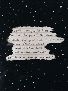 ladies and gentlemen we are floating in space - Spiritualized Pretty Quotes, Cute Quotes, Star Love Quotes, The Words, Pretty Words, Beautiful Words, Galaxy Quotes, Les Aliens, Floating In Space