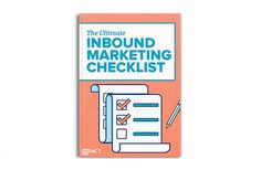 Identify how to accelerate your marketing results with this definitive inbound marketing checklist.