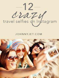 12 of the CRAZIEST travel selfies on Instagram