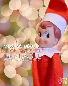 Making Your Elf on the Shelf Bendable