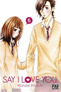 •*¨*• Mon avis sur Say I Love You, tome 06 de Kanae Hazuki •*¨*•