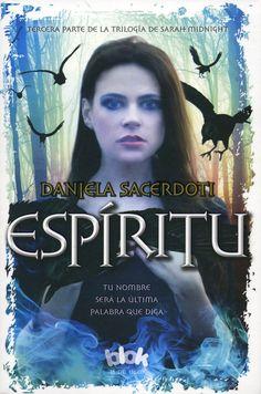 ABRIL 2015 | Título: Espíritu | Autor(a): Daniela Sacerdoti | Sello editorial: B de Blok (Ediciones B)
