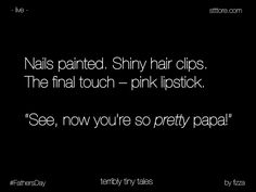 Fizza Haider writes on 'pretty', suggested by Terribly Tiny Tales Papa Quotes, Family Quotes, Me Quotes, Brother Quotes, Tiny Stories, Short Stories, Cute Relationship Quotes, Story Quotes, Tiny Tales