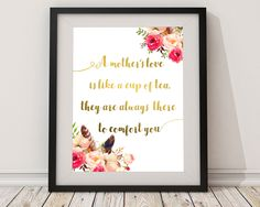 Mothers Day, mothers love, mothers quote, comfort quote, Wall art prints, zen wall decor, printable signs, Artwork Prints, Home Decor Poster #giftidea #birthdaygiftideas #housewarminggift
