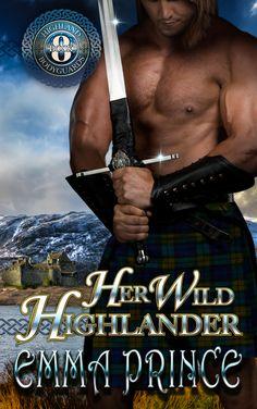 Her Wild Highlander (Highland Bodyguards, Book 8) by Emma Prince. https://amzn.to/2kMplhD