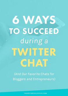 6 Ways To Succeed During a Twitter Chat + Great Chats for Bloggers and Entrepreneurs