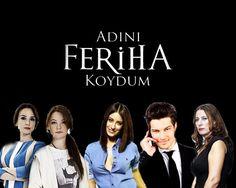 I Named Her Feriha (Adini Feriha Koydum)