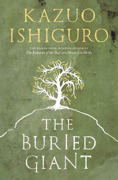 The Buried Giant: Kazuo Ishiguro: