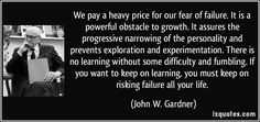 quote-we-pay-a-heavy-price-for-our-fear-of-failure-it-is-a-powerful-obstacle-to-growth-it-assures-the-john-w-gardner-343076.jpg (850×400)
