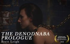 THE DENODNABA PROLOGUE by Brett Leigh ||| USA ||| Non-European Dramatic Short