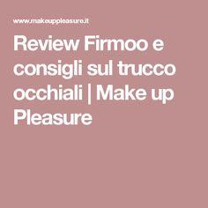 Review Firmoo e consigli sul trucco occhiali | Make up Pleasure