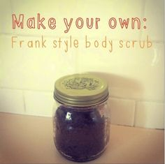 Laura and baby : Make your own 'frank' style body scrub
