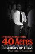 Integrating the 40 Acres: The 50-Year Struggle for Racial Equality at the University of Texas