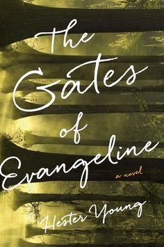 The Gates of Evangeline -Hester Young
