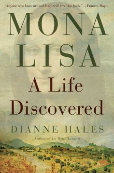 Mona Lisa: A Life Discovered: Dianne Hales: 9781451658965: Amazon.com: Books