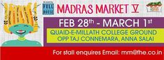 The much awaited fifth edition of Chennai's favorite shopping, food and music festival, Madras Market is back. February 28th and March 1st in Quaid-E-Millath College grounds, right on Mount road near Spencer Plaza.