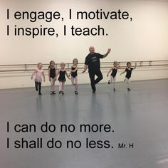 Engage, motivate, inspire, teach