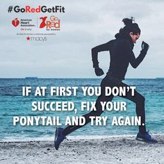 If at first you don't succeed, fix your ponytail and try again. Run Like A Girl, Girls Be Like, American Heart Association, Go Red, Walk This Way, Running Motivation, Heartfelt Quotes, Fix You, Powerful Words