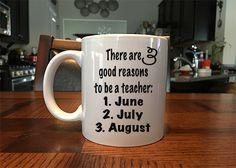 Three Good Reasons To Be A Teacher funny coffee mug