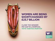 Women's Equality Party – 2017  Source : Campaign  Agency : Now Adv London (UK)