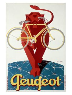 Classic advertisement for Peugot Bicycles featuring a lion walking over what appears to be the globe with a bicycle in its mouth. Peugeot Bicycle, Lion, Vintage Poster Wall Art from Great BIG Canvas. Posters Vintage, Retro Poster, Art Deco Posters, Poster Ads, Advertising Poster, Poster Prints, Advertising Campaign, Pub Vintage, French Vintage