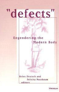 """""""Defects"""": Engendering the Modern Body"""