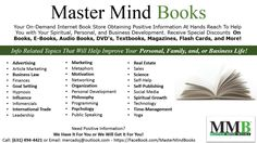 Master Mind Books (MMB) is the central online digital book store for Master Mind University (MMU). You will find positive information in both original and digital formats. This will allow you to read good information at your level of comfort. We have the positive books to help you conduct positive energy into your life.