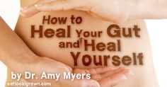 How to Heal Your Gut and Heal Yourself <3 via @eatlocalgrown