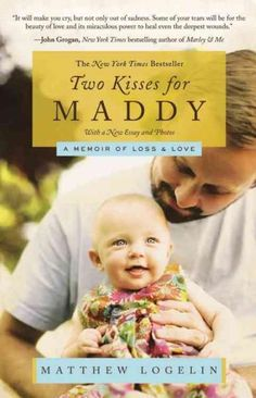 Two Kisses for Maddy: A Memoir of Loss & Love: Includes Reading Group Guide
