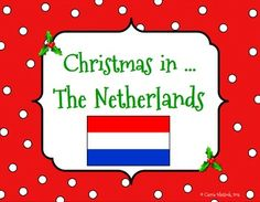 Christmas Around the World: Netherlands:  In this Christmas Around the World series, we explore the traditions of other countries that contributed to the traditions we celebrate around the globe. Includes informative presentation and activities/ideas for your classroom. #ChristmasAroundtheWorld #Netherlands #Holland #CarrieWhitlockTpT