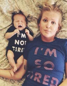 I'm so tired / I'm not tired onesie and tee