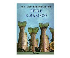 Livros culinários: Livro o livro essencial do peixe e marisco