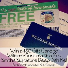 Win a $50 Gift to Williams-Sonoma & Mrs. Smith's Signature Deep Dish Pie  http://www.mysocalledchaos.com/2013/01/mrs-smith-pie-50-william-sonoma-giveaway.html?showComment=1357870893558#c3640679881035893841