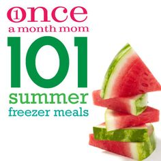 101 Summer Freezer Meals recipes- Meals to fill your freezer and make summer mealtime easier! #freezercooking #summerfoods #oamc