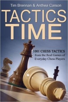 Tactics Time! 1001 Chess Tactics from the Games of Everyday Chess Players - download book