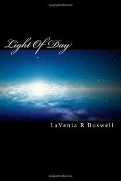 Light Of Day: The Dawning Trilogy II by LaVenia R Boswell, http://www.amazon.com/dp/1456566431/ref=cm_sw_r_pi_dp_-3LHub10GVD7D