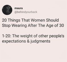 20 things that women should stop wearing after the age of 30: the weight of other people's expectations and judgements