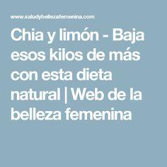 Chia y limón - Baja esos kilos de más con esta dieta natural | Web de la belleza femenina