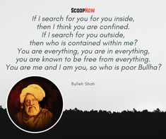 Bulleh Shah Quotes That Will Bring More Wisdom To Your Life - ScoopNow Soul Quotes, Truth Quotes, Baba Bulleh Shah Poetry, Rumi Poetry, Saint Quotes, Faith In Humanity, Your Life, How To Become, Prayers