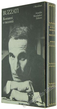 ROMANZI E RACCONTI. Buzzati Dino. 1975 - Bergoglio Libri d'Epoca