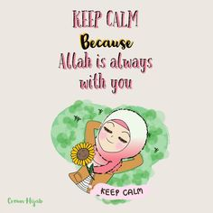 "Crown__hijab (@crown___hijab) บน Instagram: ""Keep calm because ALLAH ia always with you #Crownhijab #twinklehijab  #dailysketch #illustration #illustrator #cartoonart #artoftheday #Islamic #hijab #hijabers #muslimah #muslims #hijabismycrown #motivationdaily #inspiration #MuslimRemainder"