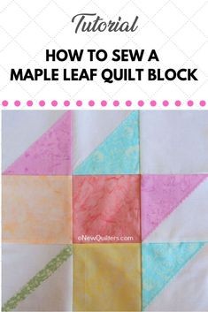 How to Sew a Maple Leaf Quilt Block -- Tutorial Quilting Thread, Quilting Tips, Quilting Tutorials, Quilt Block Patterns, Pattern Blocks, Quilt Blocks, Jellyroll Quilts, Scrappy Quilts, Fall Quilts