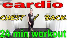 Tone your Chest/Back  and Lose Fat - 24 Minute Cardio Workout: Best Ches...