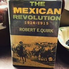 The Mexican Revolution 1914-1915: The Convention of Aguascalientes 1960