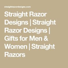 Straight Razor Designs | Straight Razor Designs | Gifts for Men & Women | Straight Razors