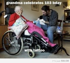 you are never to old to get a tattoo!