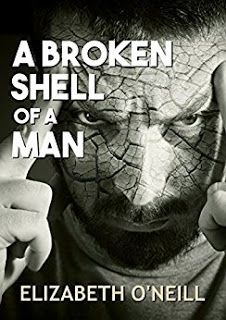 A Broken Shell Of A Man . by Elizabeth O'Neill A difficult book to read as I'm not totally acquainted with the Scottish lingo and sla.